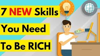 7 New Skills That Will Make You Rich (In The Modern Era)