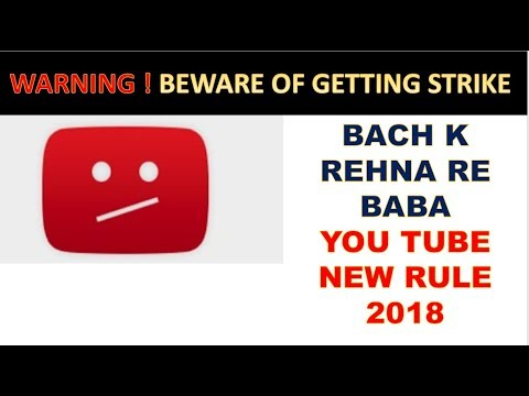 WARNING! YOUTUBE STRIKE SE SAVDHAAN || NEW RULE YOU TUBE 2018 || LIVE CHAT FOR SUPPORT||