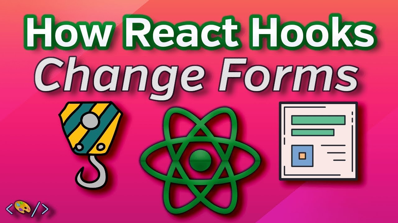 How React Hooks Change The Way We Build Forms