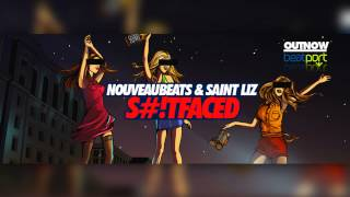 Nouveaubeats & Saint Liz - S#!tfaced (Original Mix)