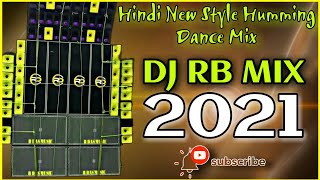 DJ RB MIX 2021 || Hindi New Style Humming Dance Mix Song || 2021 New Album Dj Song-@udpresent