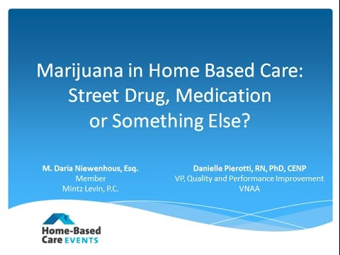 Marijuana in Home-Based Care - 2017 National Leadership Conference