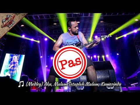 PAS BAND Medley | Aku, Malam Tetaplah Malam, Kumerindu [MEI 2017 Live Konser di SERANG]