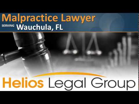 Wauchula Malpractice Lawyer & Attorney - Florida