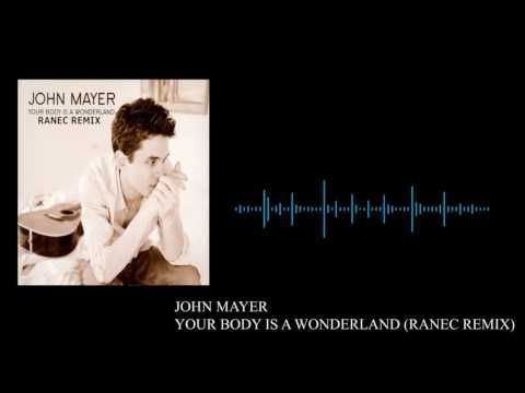 John Mayer- Your Body Is A Wonderland (Ranec Remix)