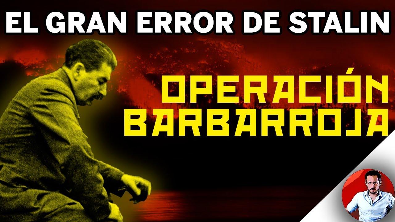 OPERACIÓN BARBARROJA: los errores de Stalin