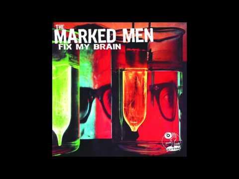THE MARKED MEN - FIX MY BRAIN [FULL ALBUM]
