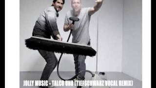 Jolly Music Talco Uno Tiefschwarz Remix