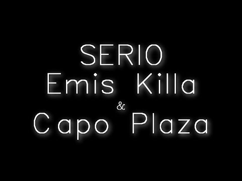 Emis Killa - Serio (Testo + Audio) (feat. Capo Plaza)