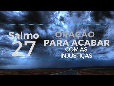 Salmo 27 - oração para acabar com as injustiças