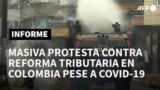 Nutrida protesta contra reforma tributaria en Colombia desafía restricciones anticovid | AFP