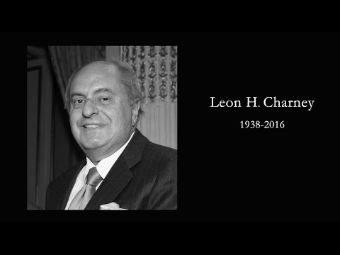 Tribute to Leon Charney 1938-2016 (Part 1) | Charney Report