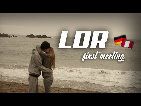 LDR - Meeting for the first time [GERMANY to PERU]
