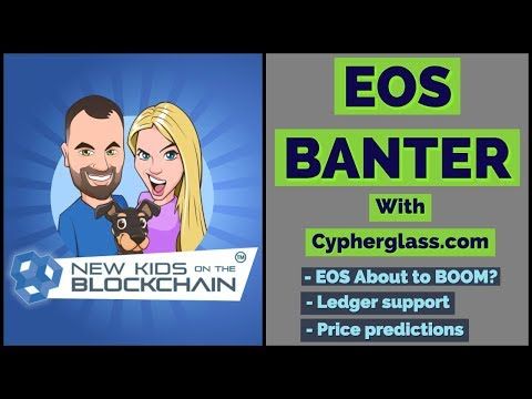 🔥EOS BANTER WITH CYPHERGLASS 🔥EOS ready to BOOM? 🚀 + Ledger Support + $1000 EOS? 😱 Crypto News