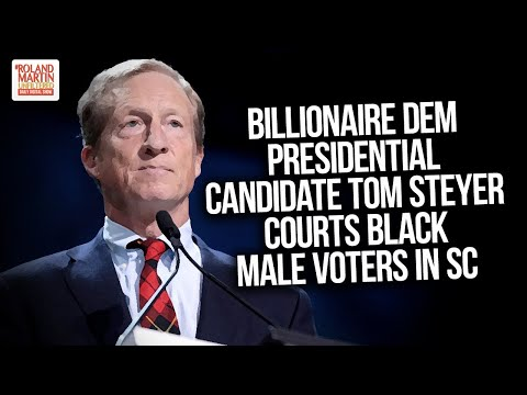 Billionaire Dem Presidential Candidate Tom Steyer Courts Black Male Voters In South Carolina