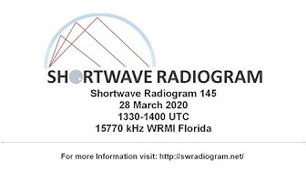 Shortwave Radiogram 145, 28 March 2020, 15770 kHz, 1330-1400 UTC