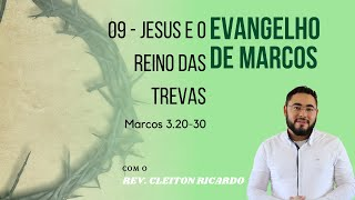 Jesus e o reino das trevas | Mc 3:20-30 | Rev. Cleiton Ricardo (IPJaguaribe)