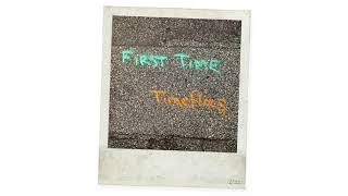 Timeflies - First Time (Audio)
