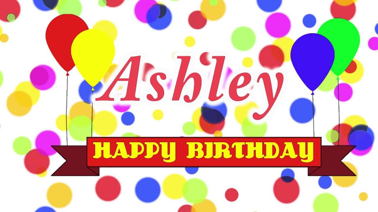 Happy Birthday Ashley Song