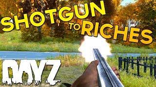Shotgun to Riches! - DayZ Standalone