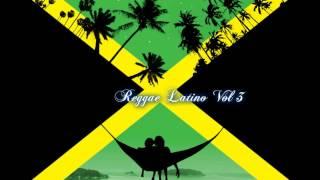 Reggae Latino Vol 3