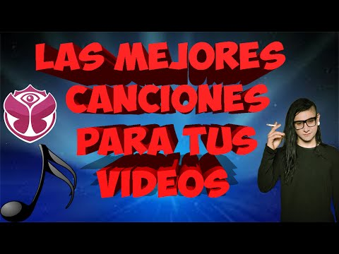 ¡LAS MEJORES CANCIONES PARA TUS VIDEOS!