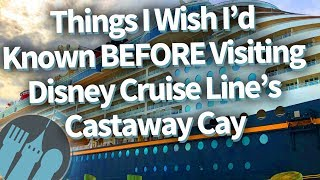 Disney Cruise Line: Things I'd Wish I'd Known Before Visiting Castaway Cay!