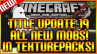 Minecraft: (Xbox360/PS3) TU19 UPDATE -  ALL NEW MOBS IN TEXTUREPACKS | DINOSAURS, GHOSTS & MORE!