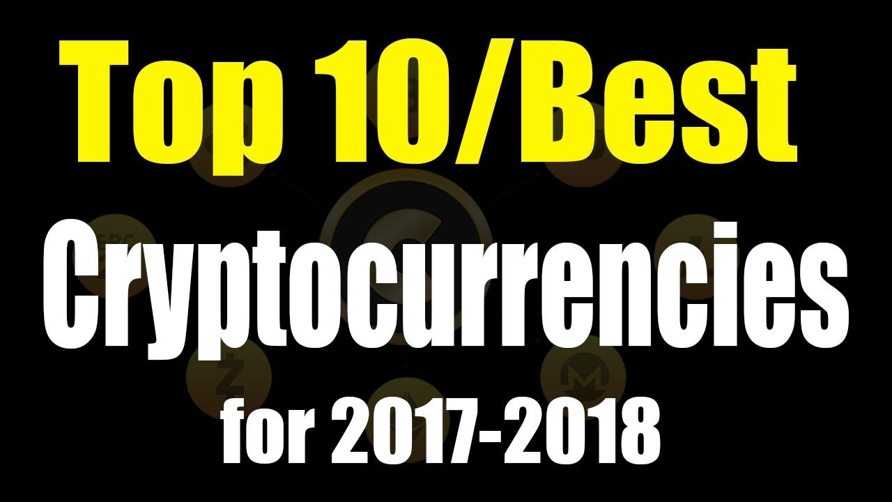 Top 10 Cryptocurrencies 2017 2018 Long Term Cryptocurrency Coin Invest