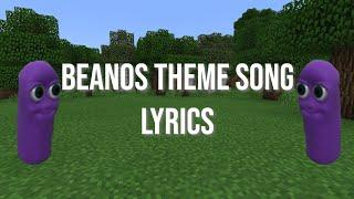 Beanos Theme Song [LYRICS]