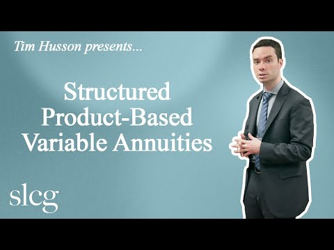 SLCG's Tim Husson presents Structured Product Based Variable Annuities