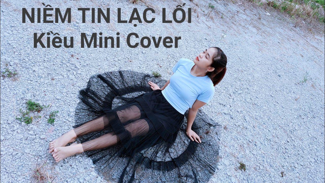 NIỀM TIN LẠC LỐI ( VƯƠNG TRIỆU ANH ) - KIỀU MINI COVER