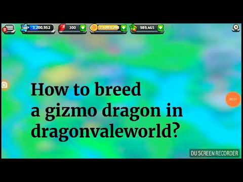 How to breed the all new Gizmo dragon in dragonvaleworld in 2018 ?