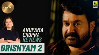 Drishyam 2: The Resumption | Movie Review by Anupama Chopra | Mohanlal | Film Companion