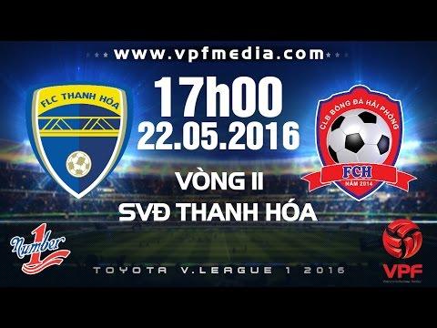 FLC THANH HÓA VS HẢI PHÒNG - V.LEAGUE 2016 | FULL