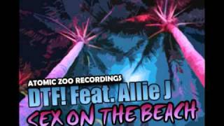 DTF! Feat. Allie J - Sex On The Beach (Headway Remix) - Atomic Zoo Recordings