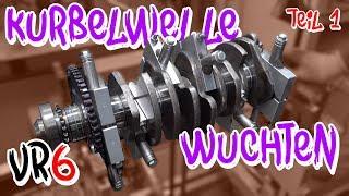 VR6 Turbo - So wird eine Kurbelwelle gewuchtet! Teil 1 - BP Motorentechnik | Philipp Kaess |