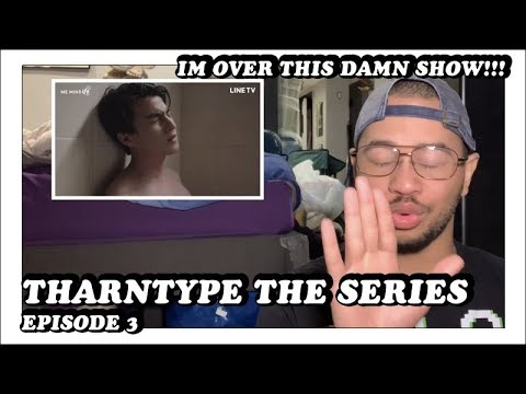 THARNTYPE THE SERIES EP 3 - ENG SUB] EP 2 THARNTYPE THE