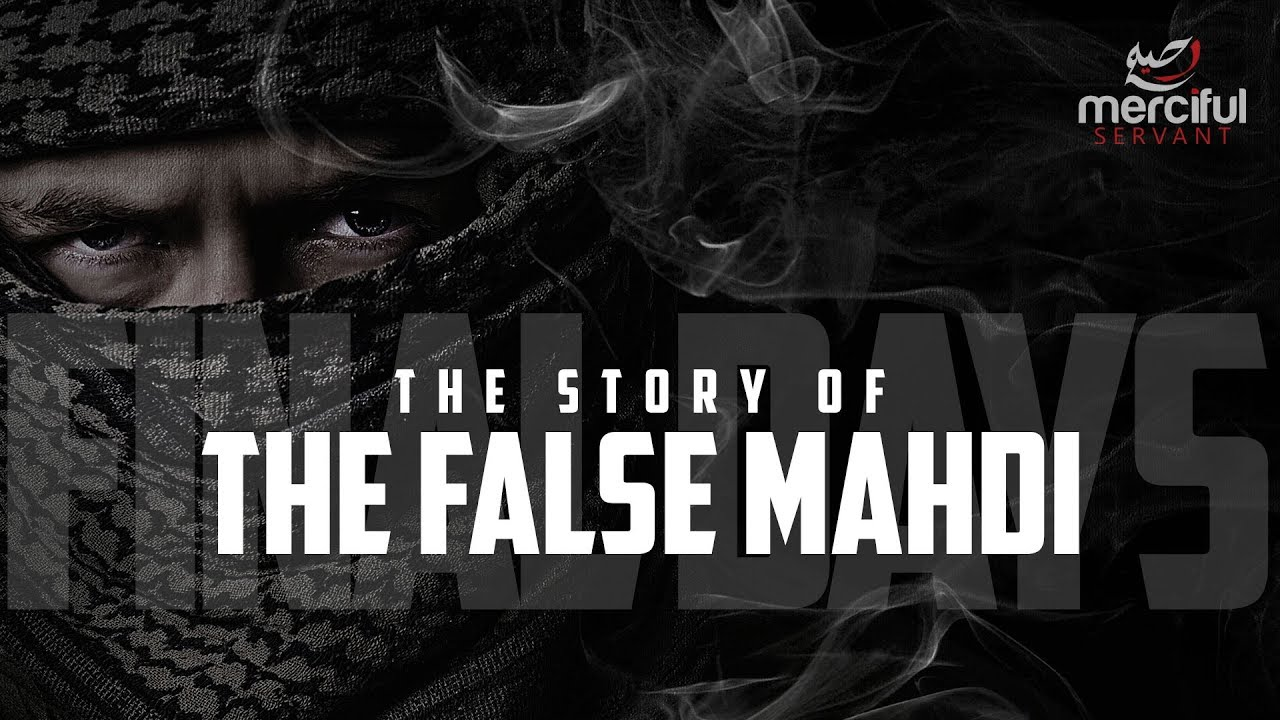 The False Mahdi (Signs of the Final Days)