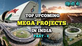 Top Upcoming Mega Projects in India । Construction & Infrastructure । Part-4। भारत के मेगा प्रोजेट्स