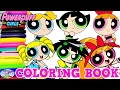 Powerpuff Girls Coloring Book Bubbles Blossom Buttercup PPG PPGZ Surprise Egg and Toy Collector SETC