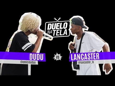Dudu vs Lancaster - Duelo na Tela #34 - Tradicional