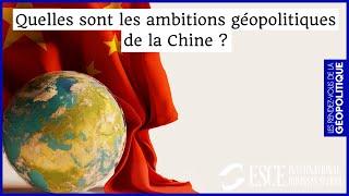 Quelles sont les AMBITIONS géopolitiques de la CHINE ?