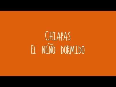 Chiapas - El Niño Dormido (Audio)
