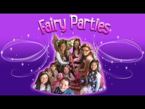 Our Magical Fairy Parties!!