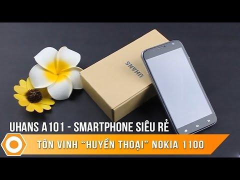 """Uhans A101 Giá Siêu RẺ - Smartphone tôn vinh """"huyền thoại"""" Nokia 1100"""