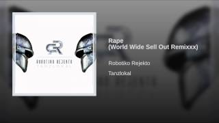 Rape (World Wide Sell Out Remixxx)