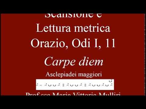 Scansione e lettura metrica   Orazio, Ode I,11 -  Carpe diem - in versi Asclepiadei maggiori