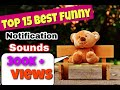 Top 15 BEST FUNNY NOTIFICATION SOUNDS |all download links available|