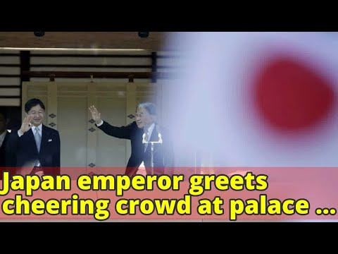 Japan emperor greets cheering crowd at palace for new year